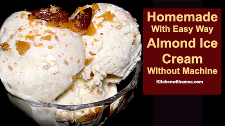 Almond ice cream recipe without machine ice cream recipe kitchen almond ice cream recipe without machine ice cream recipe kitchen with amna ccuart Image collections